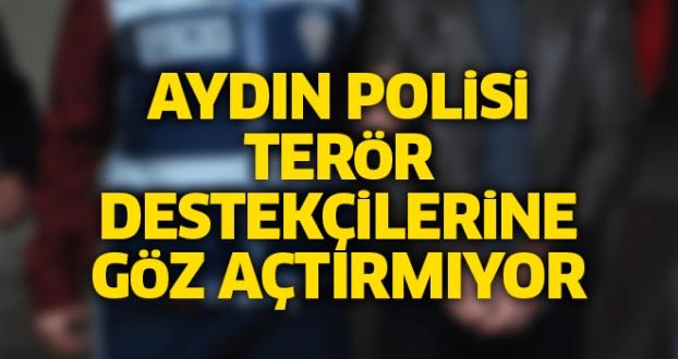 AYDIN POLİSİ TERÖR DESTEKÇİLERİNE GÖZ AÇTIRMIYOR
