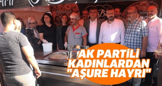 AK Partili Kadınlardan 'Aşure Hayrı'