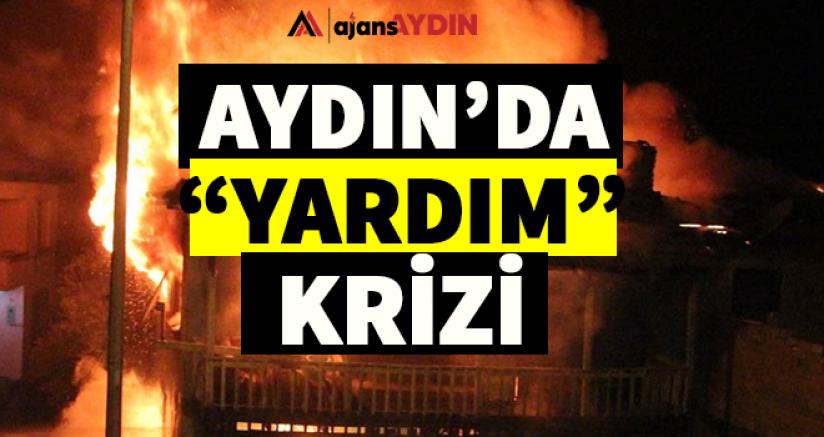 Aydın'da yardım krizi