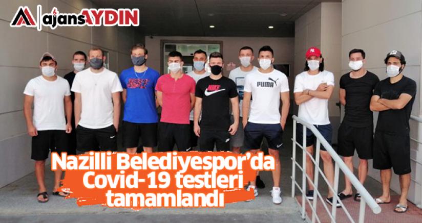 Nazilli Belediyespor'da Covid-19 Testleri Tamamlandı