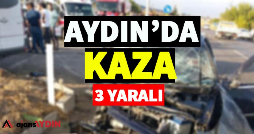 Aydın'da Kaza 3 Yaralı