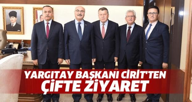 Yargıtay Başkanı Cirit'ten Çifte Ziyaret