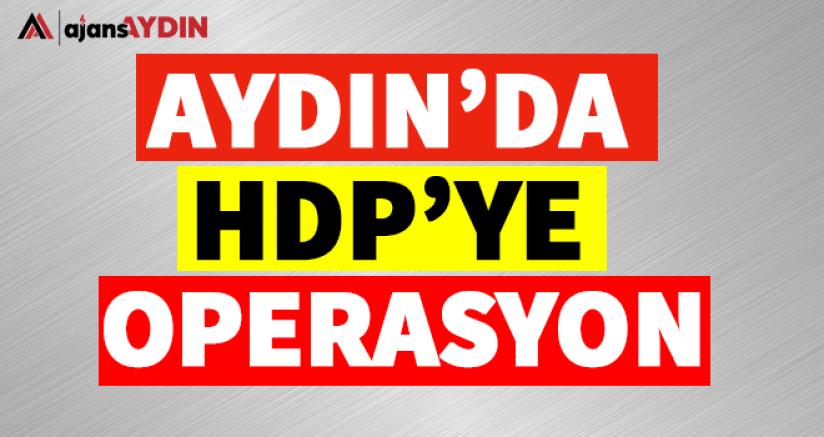Aydın'da HDP'ye Operasyon