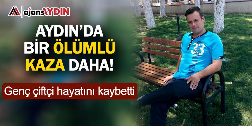 Aydın'da bir ölümlü kaza daha