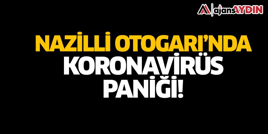 Nazilli Otogarında koronavirüs paniği
