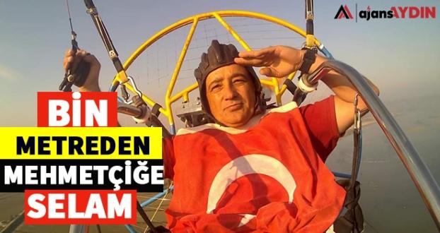 Bin metreden Mehmetçiğe selam
