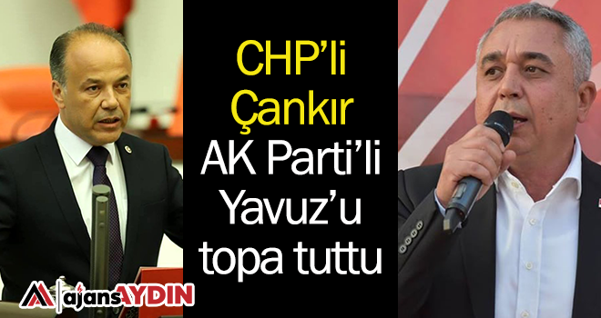 CHP'li Çankır AK Parti'li Yavuz'u topa tutu