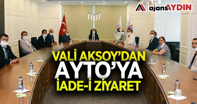 Vali Aksoy'dan AYTO'ya iade-i ziyaret