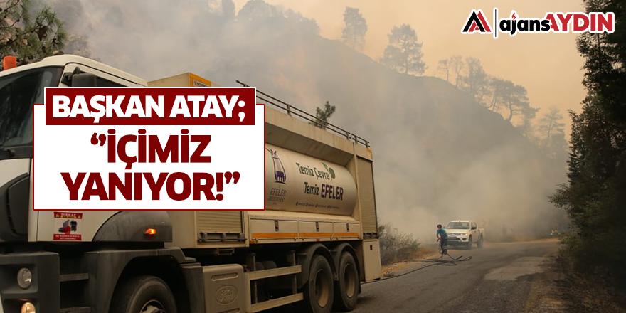 Başkan Atay; İçimiz yanıyor!
