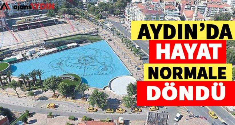 Aydın'da Hayat Normale Döndü