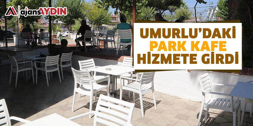 Umurlu'daki Park Kafe Hizmete Girdi