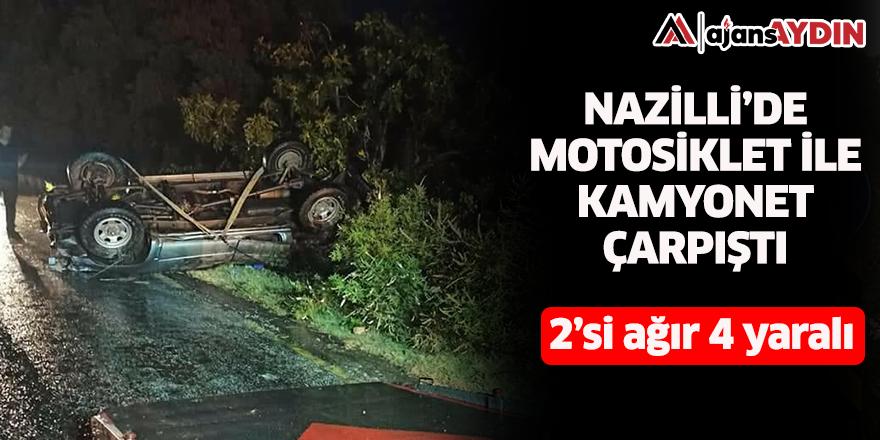 Nazilli'de kamyonet ile motosiklet çarpıştı