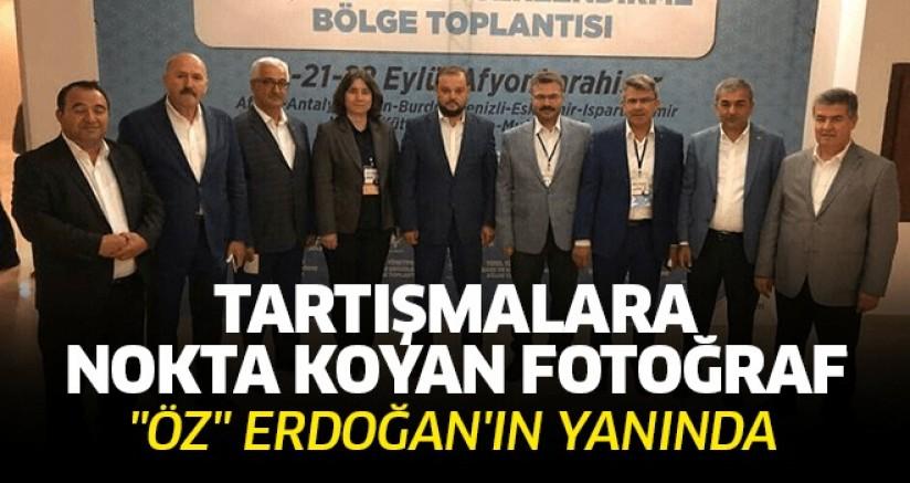'Öz' Erdoğan'ın Yanında