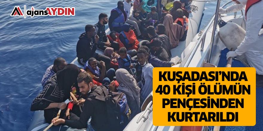 Kuşadası'nda 40 kişi ölümün pençesinden kurtarıldı