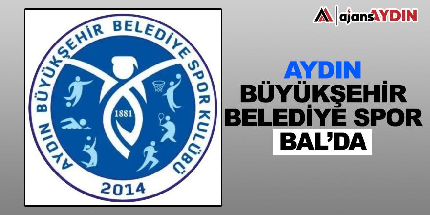Aydın Büyükşehir Belediye spor BAL'da