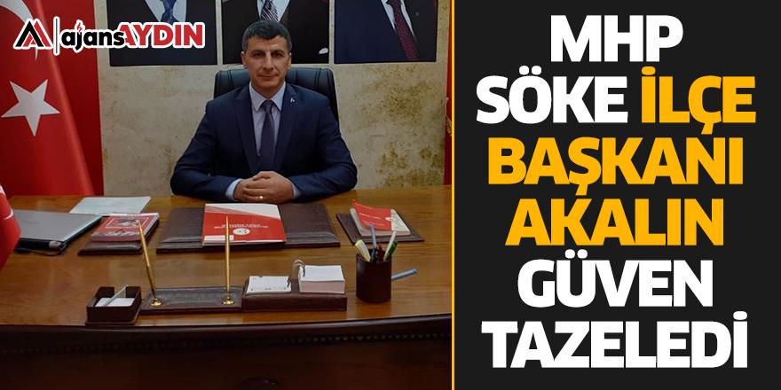 MHP Söke İlçe Başkanı Ömer Akalın, güven tazeledi