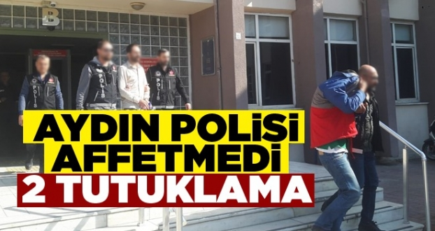 Aydın Polisi Affetmedi 2 Tutuklama