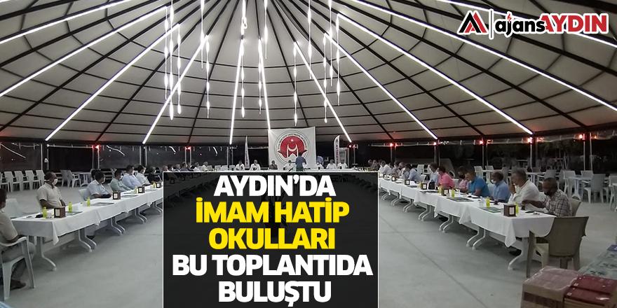 Aydın'da imam hatip okulları bu toplantıda buluştu