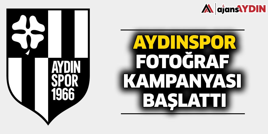 Aydınspor Fotoğraf Kampanyası Başlattı