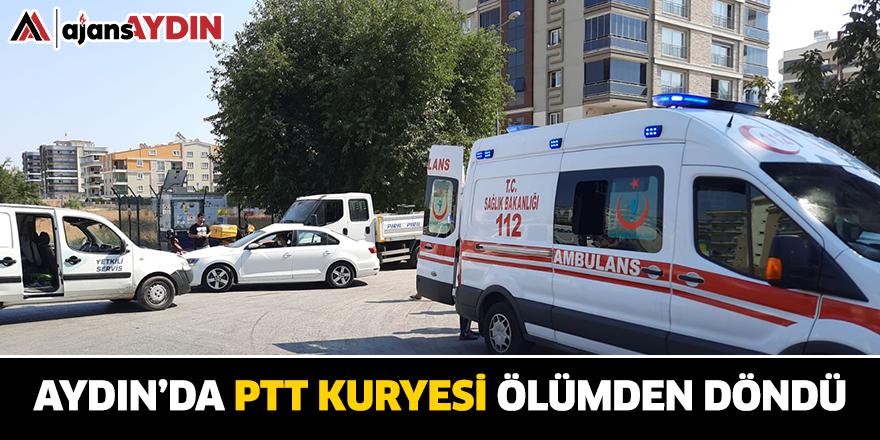 Aydın'da PTT Kuryesi Ölümden Döndü