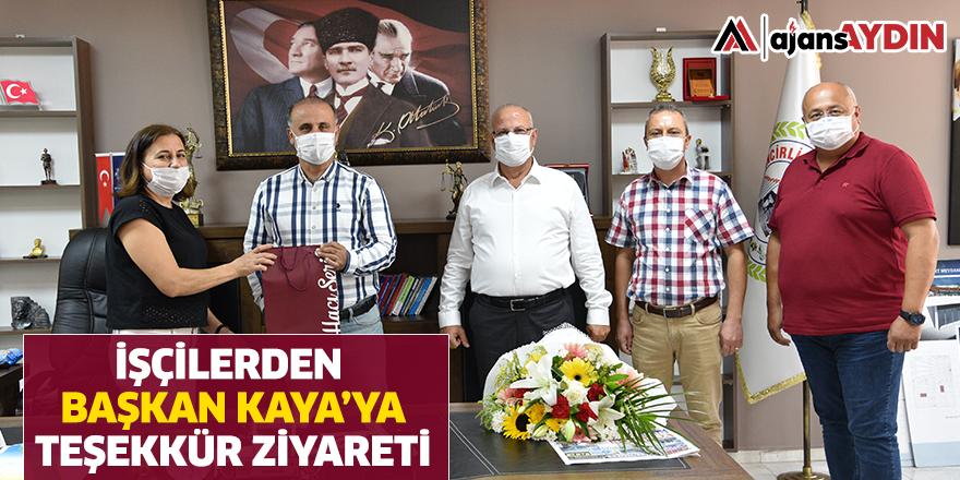 İşçilerden Başkan Kaya'ya teşekkür ziyareti