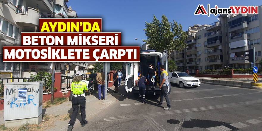 Aydın'da Beton Mikseri Motosiklete Çarptı