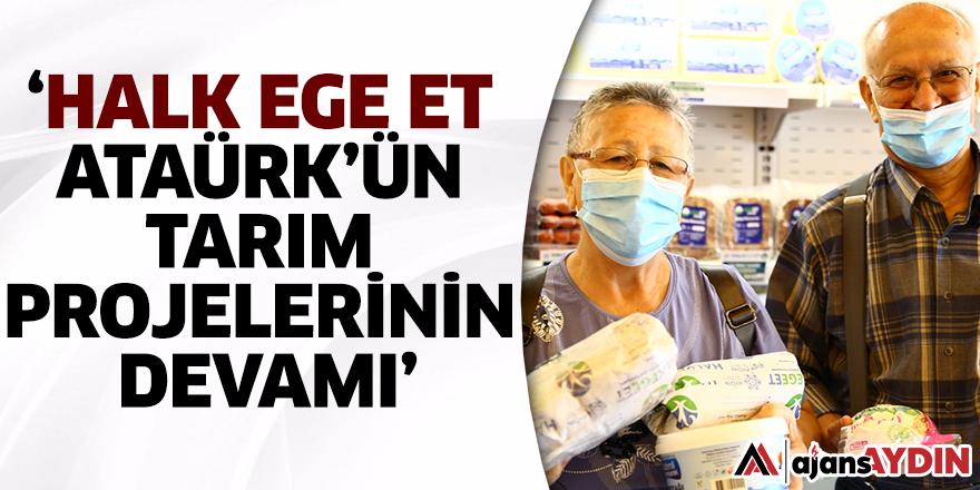 'HALK EGE ET ATATÜRK'ÜN TARIM PROJELERİNİN DEVAMI'