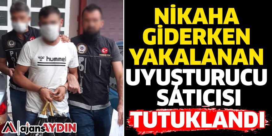 Nikâha giderken yakalanan uyuşturucu satıcısı tutuklandı