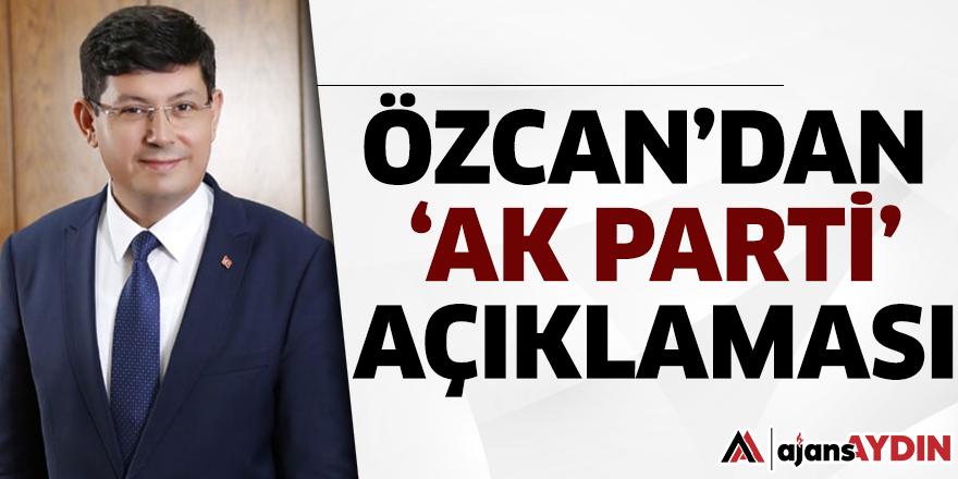 Özcan'dan 'AK Parti' Açıklaması