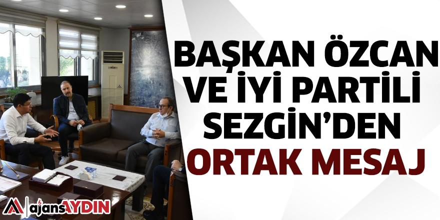 Başkan Özcan ve İYİ Partili Sezgin'den ortak mesaj