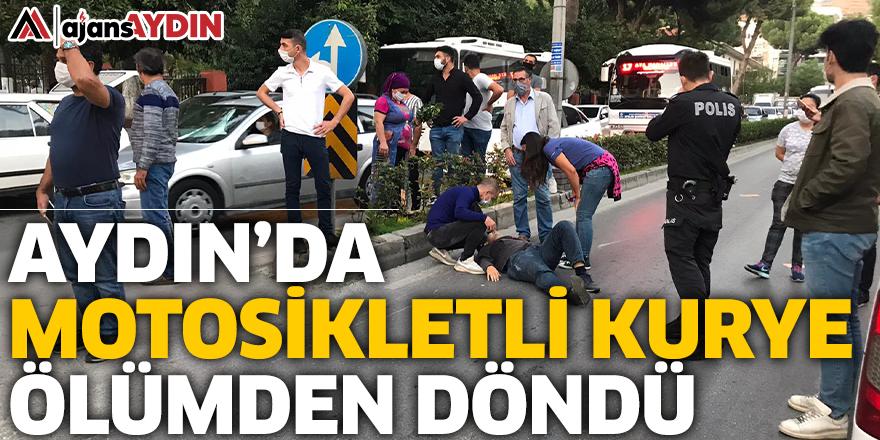Aydın'da motosikletli kurye ölümden döndü