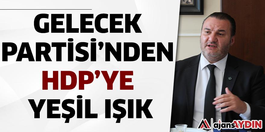 Gelecek Partisi'nden HDP'ye yeşil ışık