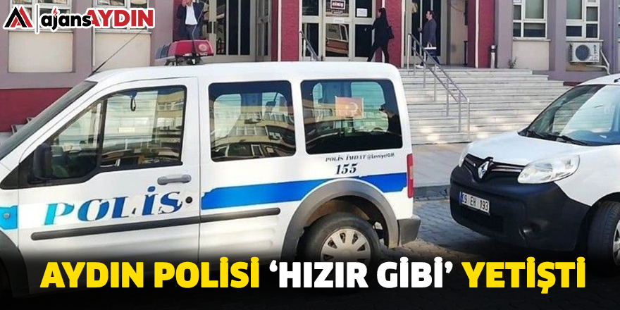 Aydın Polisi 'Hızır Gibi' Yetişti