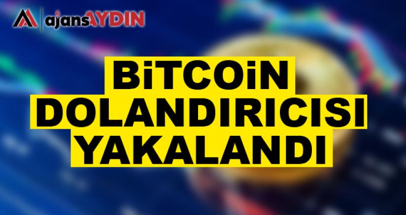 Bitcoin dolandırıcısı yakalandı