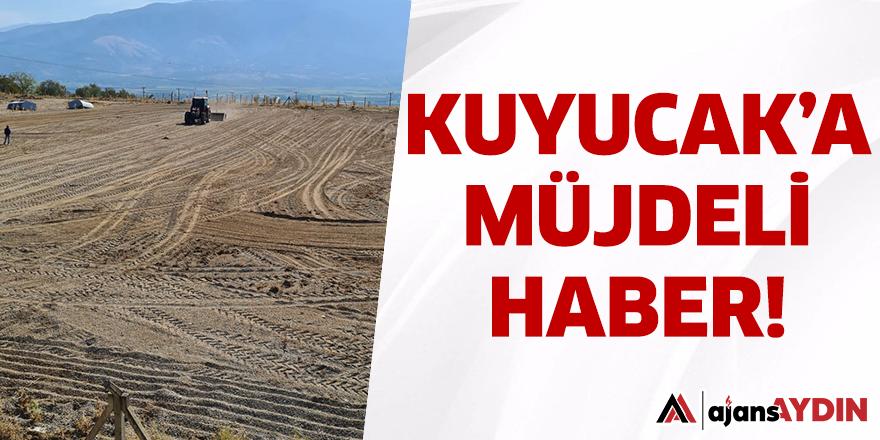 KUYUCAK'A MÜJDELİ HABER
