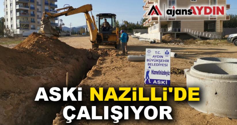 ASKİ Nazilli'de Çalışıyor
