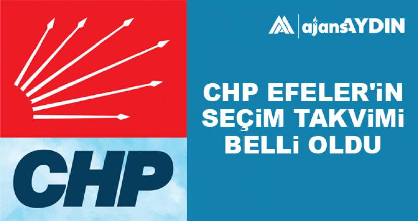 CHP Efeler'in seçim takvimi belli oldu