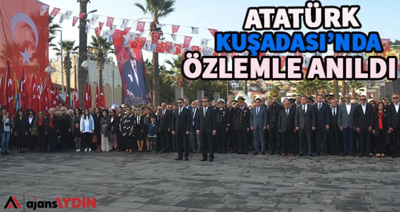 Atatürk Kuşadası'nda Özlemle Anıldı