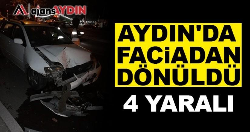 Aydın'da faciadan dönüldü 4 Yaralı