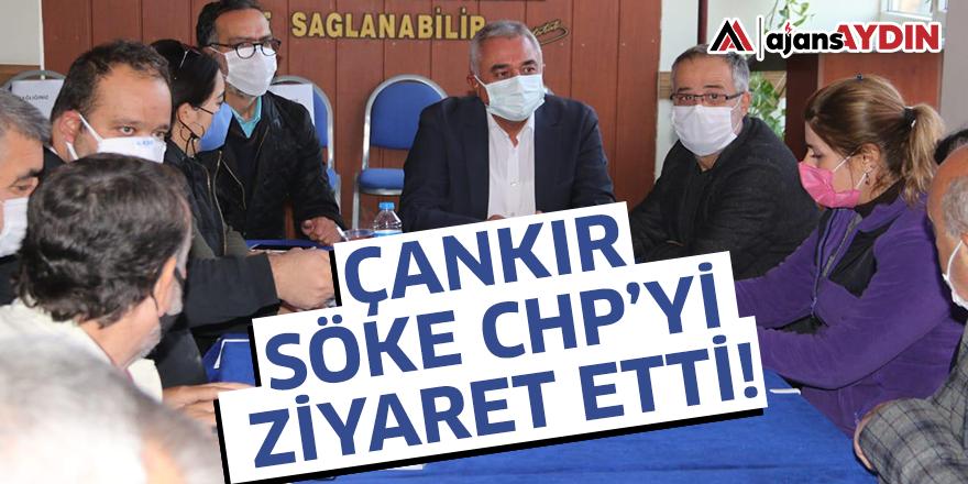 ÇANKIR SÖKE CHP'Yİ ZİYARET ETTİ