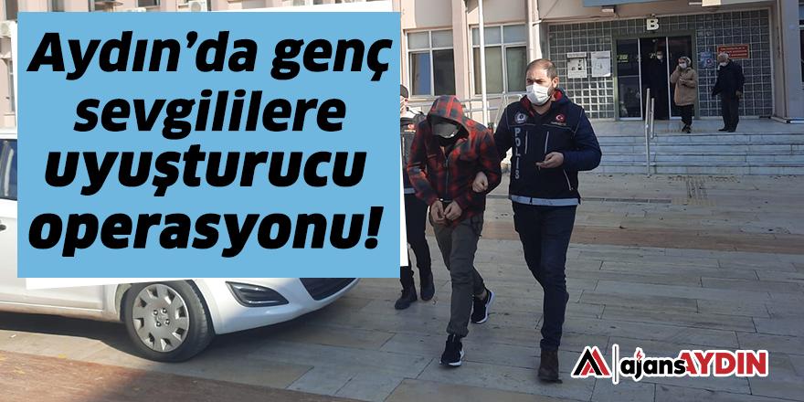 Aydın'da genç sevgililere uyuşturucu operasyonu