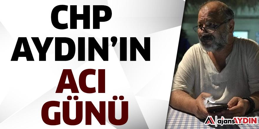 CHP Aydın'ın Acı Günü