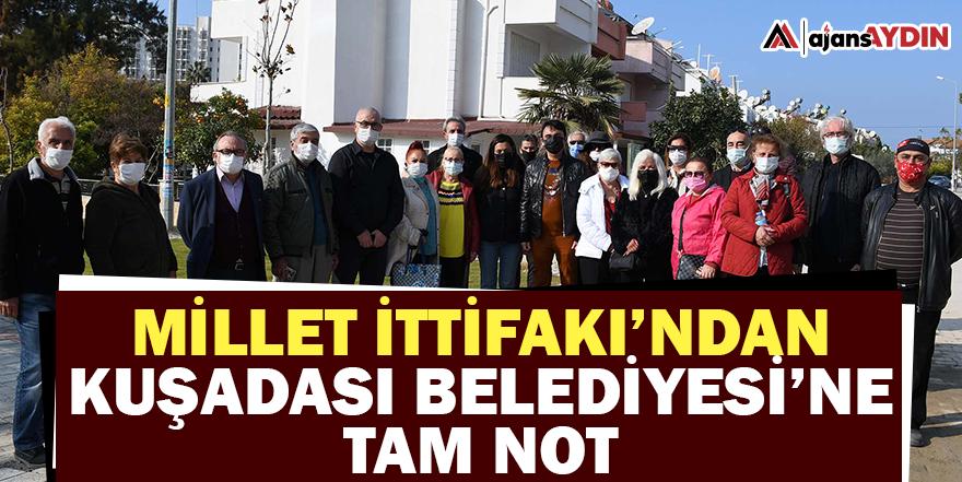 MİLLET İTTİFAKI'NDAN KUŞADASI BELEDİYESİ'NE TAM NOT