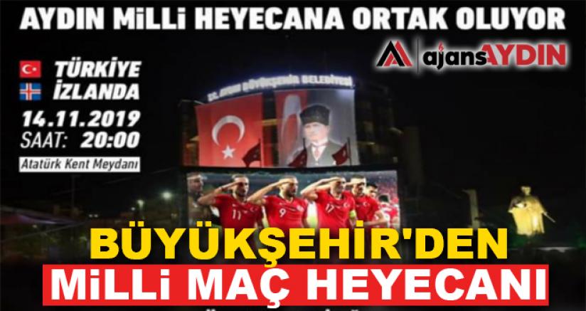 Büyükşehir'den milli maç heyecanı