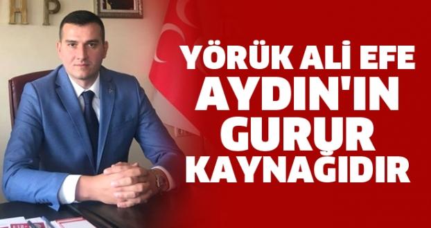 Yörük Ali Efe Aydın'ın Gurur Kaynağıdır