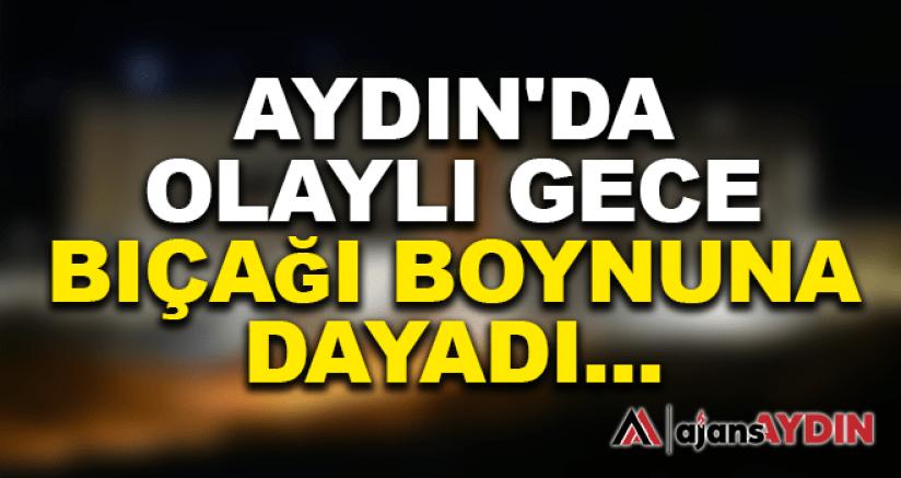 AYDIN'DA OLAYLI GECE
