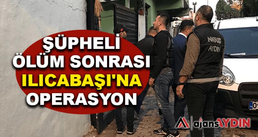 Aydın'da şüpheli ölüm sonrası ılıcabaşı'na operasyon