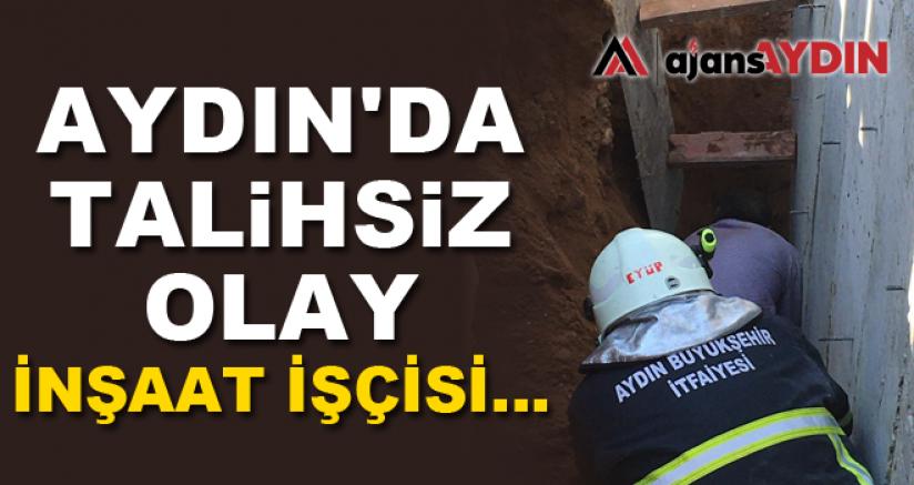 Aydın'da Talihsiz Olay
