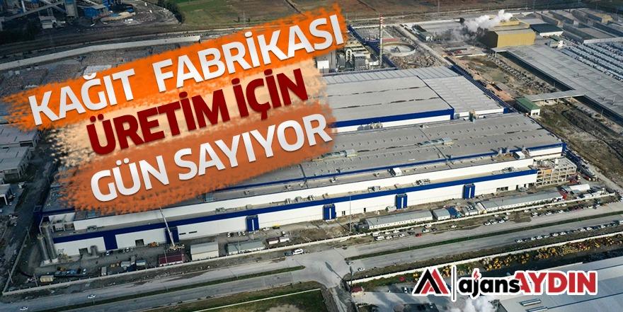"""""""KAĞIT FABRİKASI ÜRETİM İÇİN GÜN SAYIYOR"""""""