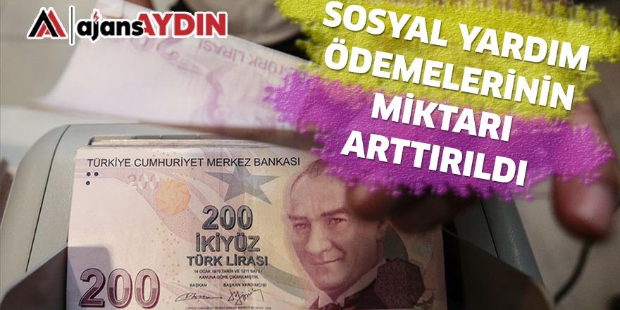 SOSYAL YARDIM ÖDEMELERİNİN MİKTARI ARTTIRILDI